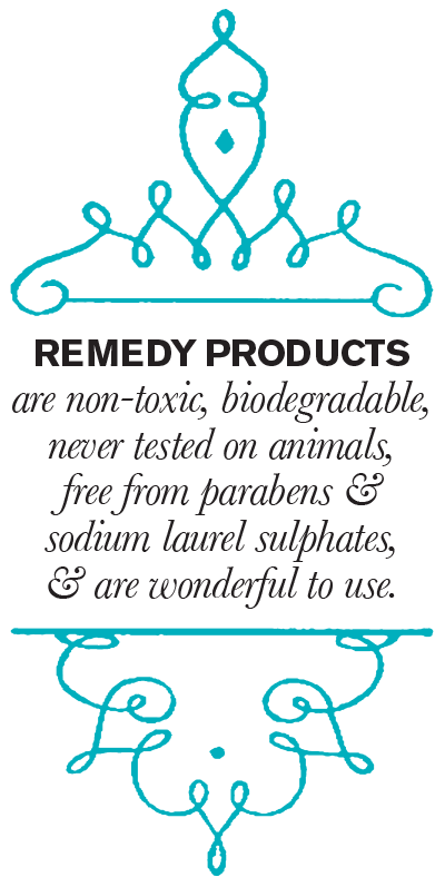 Remedy products are non-toxic, biodegradable, never tested on animals, free from parabens & sodium laurel sulphates, & are wonderful to use.